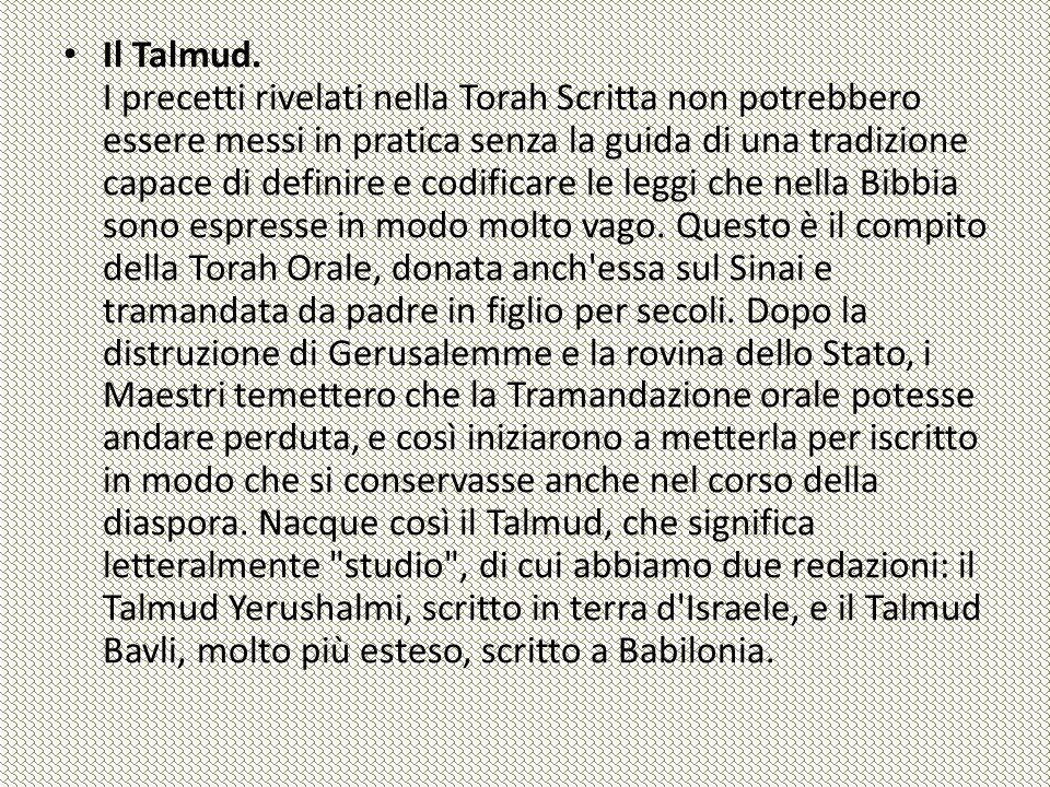 Il Talmud. I precetti rivelati nella Torah Scritta non potrebbero essere messi in pratica senza la guida di una tradizione capace di definire e codifi