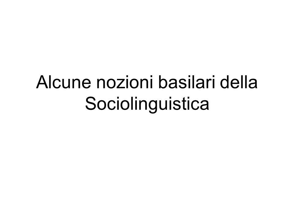 Alcune nozioni basilari della Sociolinguistica