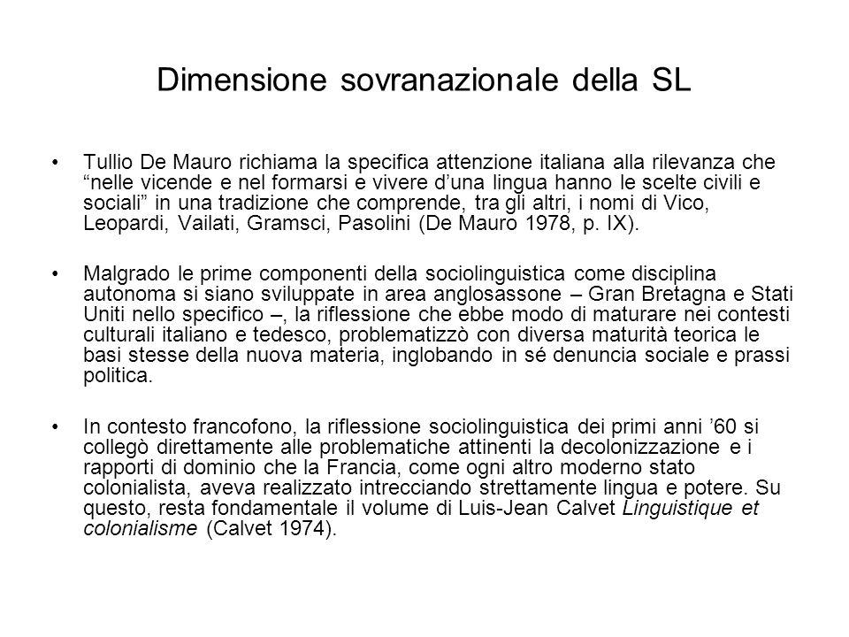 Dimensione sovranazionale della SL Tullio De Mauro richiama la specifica attenzione italiana alla rilevanza che nelle vicende e nel formarsi e vivere