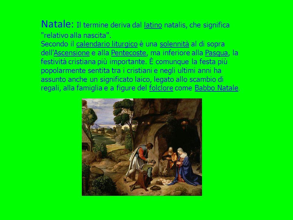 Natale: Il termine deriva dal latino natalis, che significa
