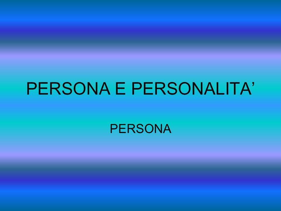 PERSONA E PERSONALITA PERSONA