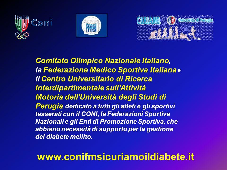 Comitato Olimpico Nazionale Italiano, la Federazione Medico Sportiva Italiana e Il Centro Universitario di Ricerca Interdipartimentale sull'Attività M