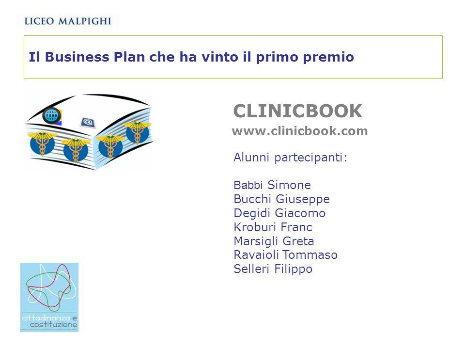 Il Business Plan che ha vinto il primo premio CLINICBOOK www.clinicbook.com Alunni partecipanti: Babbi Simone Bucchi Giuseppe Degidi Giacomo Kroburi F