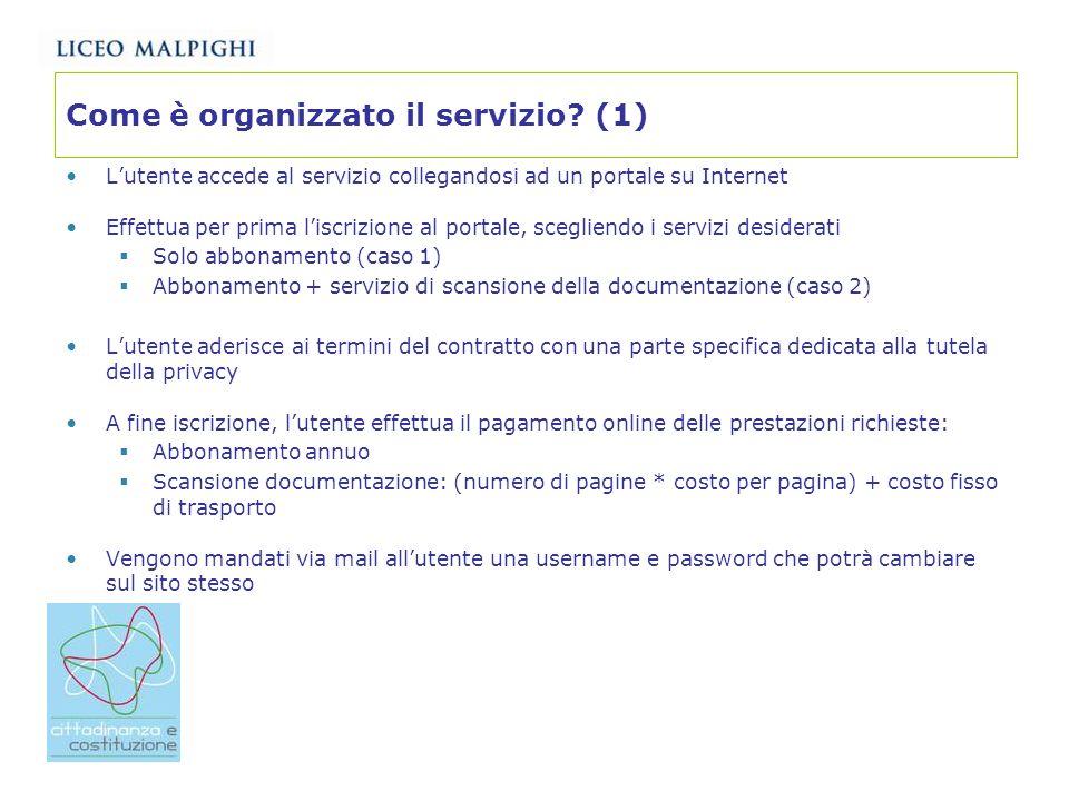 Come è organizzato il servizio? (1) Lutente accede al servizio collegandosi ad un portale su Internet Effettua per prima liscrizione al portale, scegl
