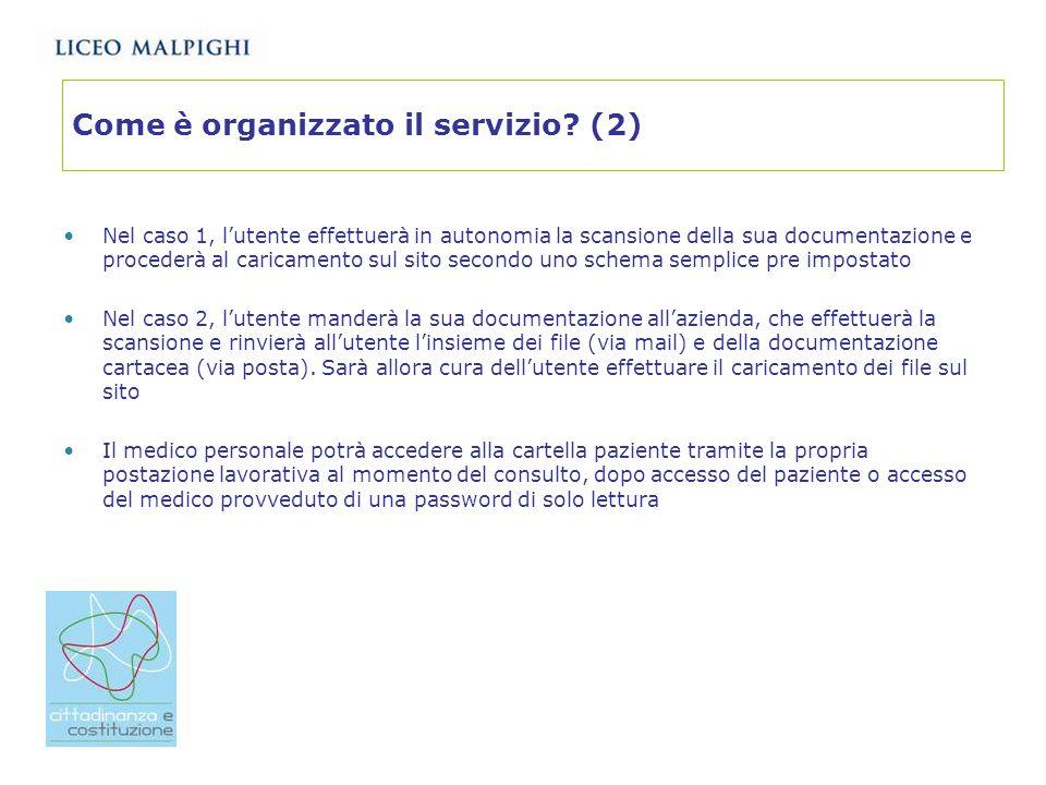 Come è organizzato il servizio? (2) Nel caso 1, lutente effettuerà in autonomia la scansione della sua documentazione e procederà al caricamento sul s