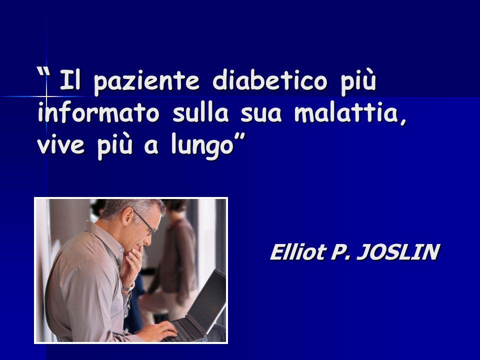 Il paziente diabetico più informato sulla sua malattia, Il paziente diabetico più informato sulla sua malattia, vive più a lungo Elliot P. JOSLIN