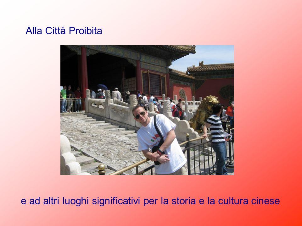 Alla Città Proibita e ad altri luoghi significativi per la storia e la cultura cinese
