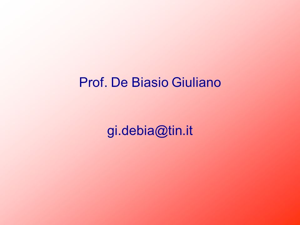 Prof. De Biasio Giuliano gi.debia@tin.it