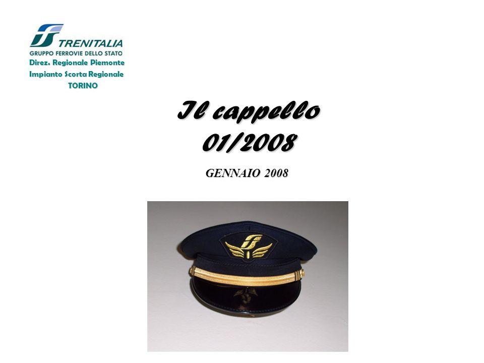 Il cappello 01/2008 GENNAIO 2008 Direz. Regionale Piemonte Impianto Scorta Regionale TORINO
