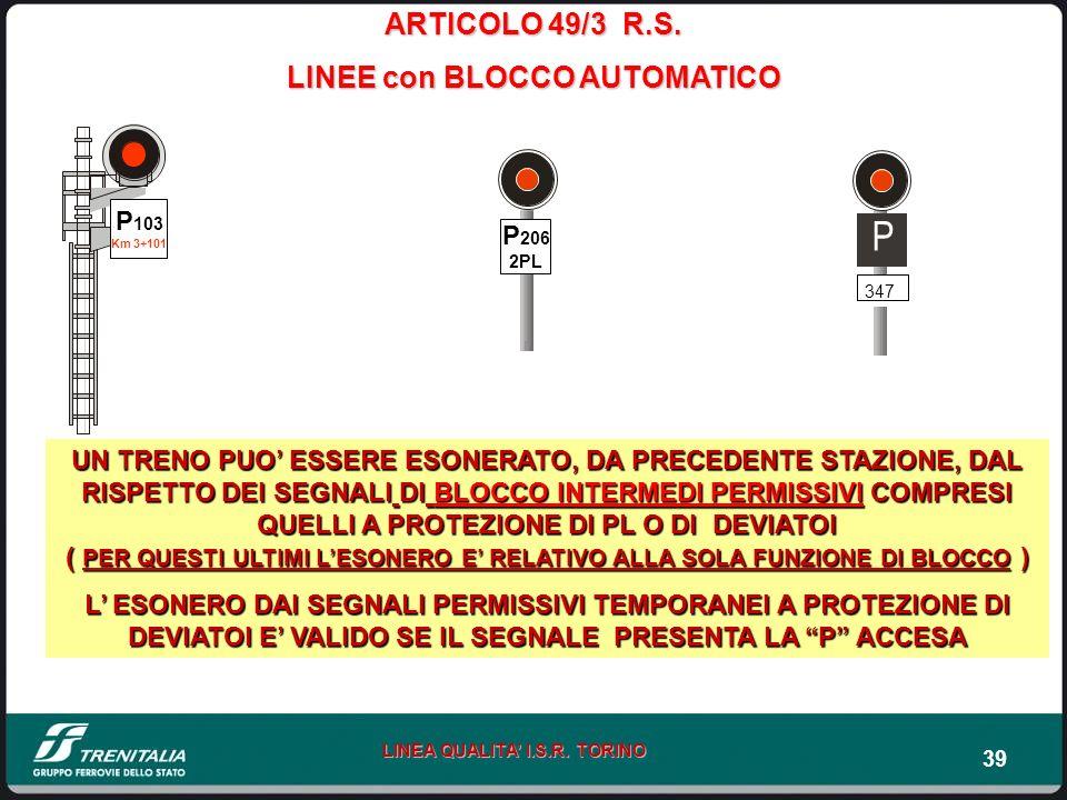 39 LINEA QUALITA I.S.R. TORINO ARTICOLO 49/3 R.S. LINEE con BLOCCO AUTOMATICO UN TRENO PUO ESSERE ESONERATO, DA PRECEDENTE STAZIONE, DAL RISPETTO DEI