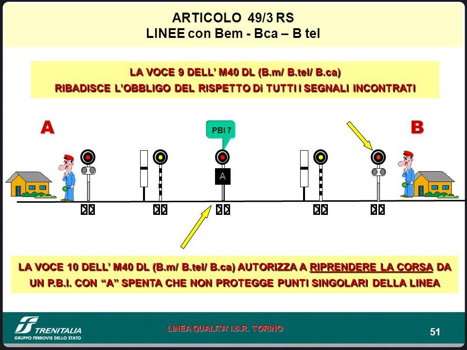 51 LINEA QUALITA I.S.R. TORINO LA VOCE 10 DELL M40 DL (B.m/ B.tel/ B.ca) AUTORIZZA A RIPRENDERE LA CORSA DA UN P.B.I. CON A SPENTA CHE NON PROTEGGE PU