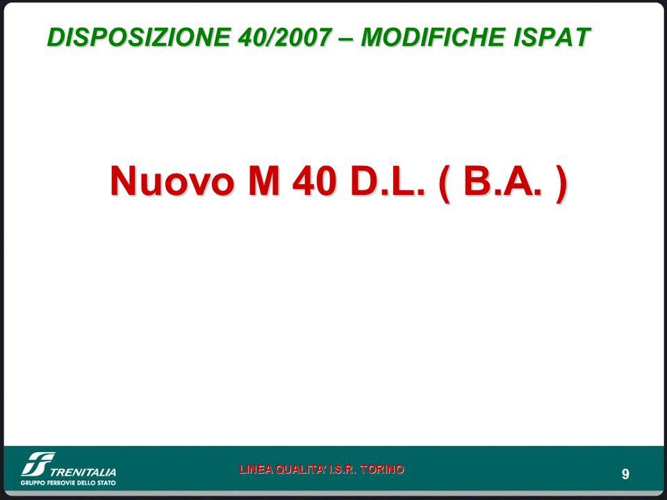 9 DISPOSIZIONE 40/2007 – MODIFICHE ISPAT Nuovo M 40 D.L. ( B.A. )