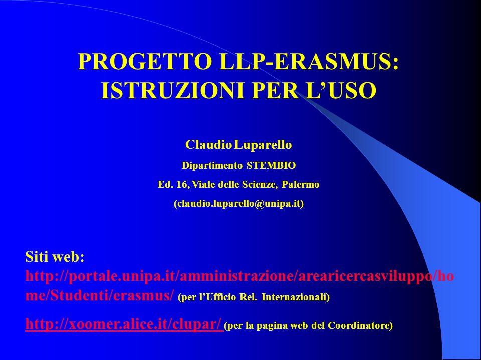 PROGETTO LLP-ERASMUS: ISTRUZIONI PER LUSO Claudio Luparello Dipartimento STEMBIO Ed. 16, Viale delle Scienze, Palermo (claudio.luparello@unipa.it) Sit