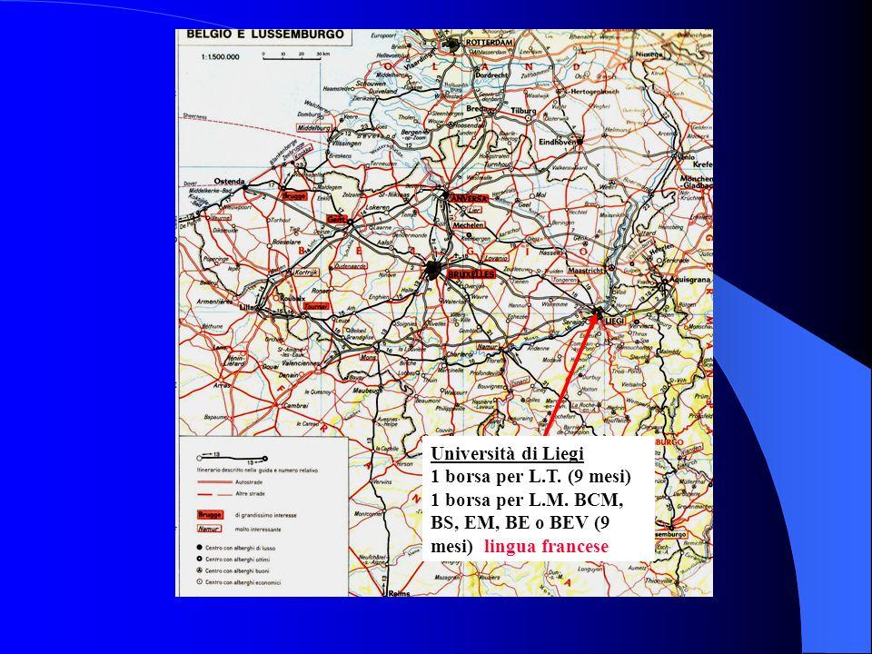 Università di Liegi 1 borsa per L.T. (9 mesi) 1 borsa per L.M. BCM, BS, EM, BE o BEV (9 mesi) lingua francese