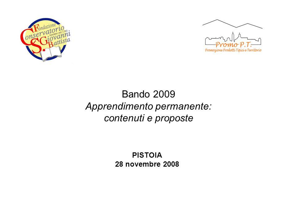 Bando 2009 Apprendimento permanente: contenuti e proposte PISTOIA 28 novembre 2008
