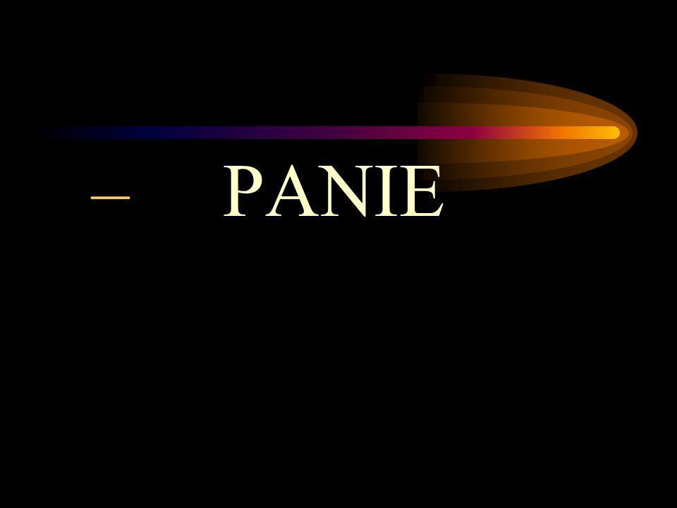 – PANIE