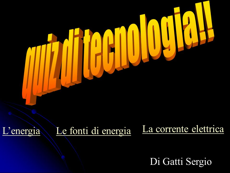 Di Gatti Sergio LenergiaLe fonti di energia La corrente elettrica