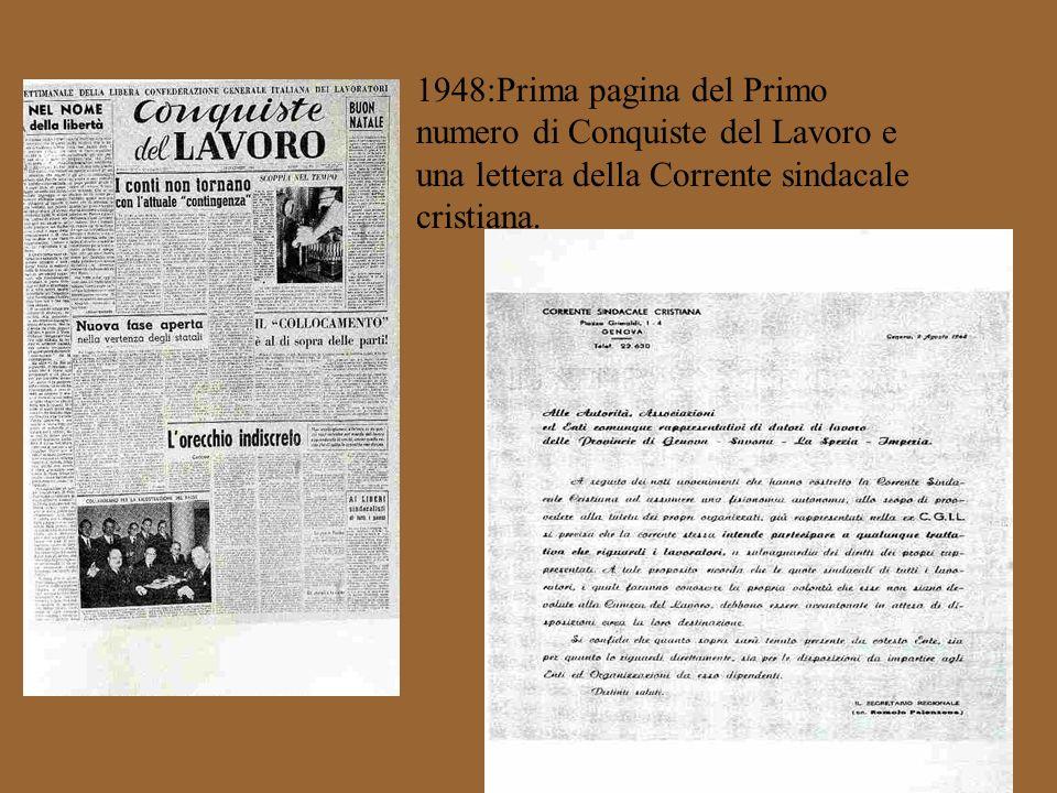 1948:Prima pagina del Primo numero di Conquiste del Lavoro e una lettera della Corrente sindacale cristiana.