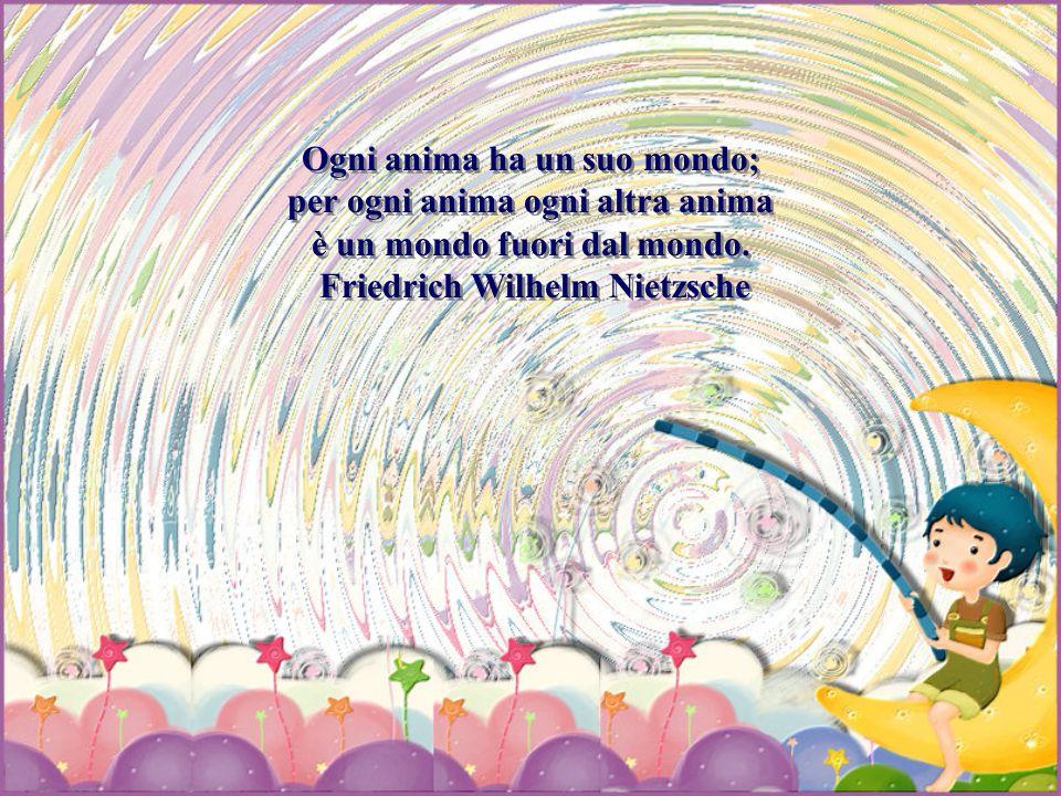Anima bella Al saggio tutta la Terra é aperta, perchè patria di un anima bella é il mondo intero.