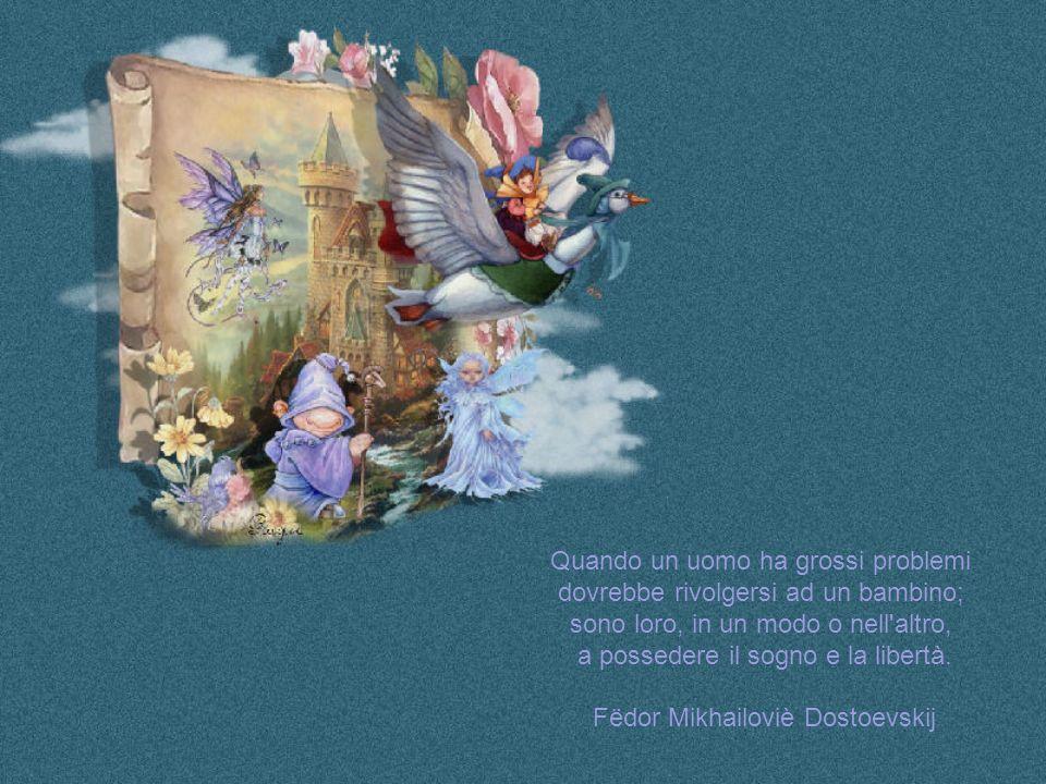 I giochi dei bambini non sono giochi, e bisogna considerarli come le loro azioni più serie. Michel de Montaigne