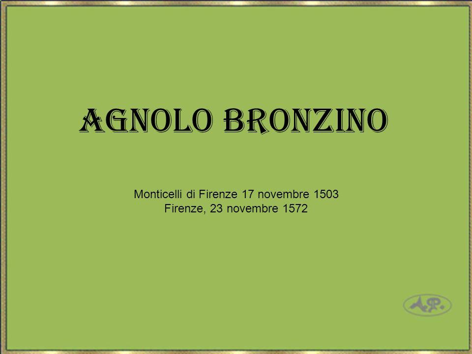 Agnolo Bronzino Monticelli di Firenze 17 novembre 1503 Firenze, 23 novembre 1572