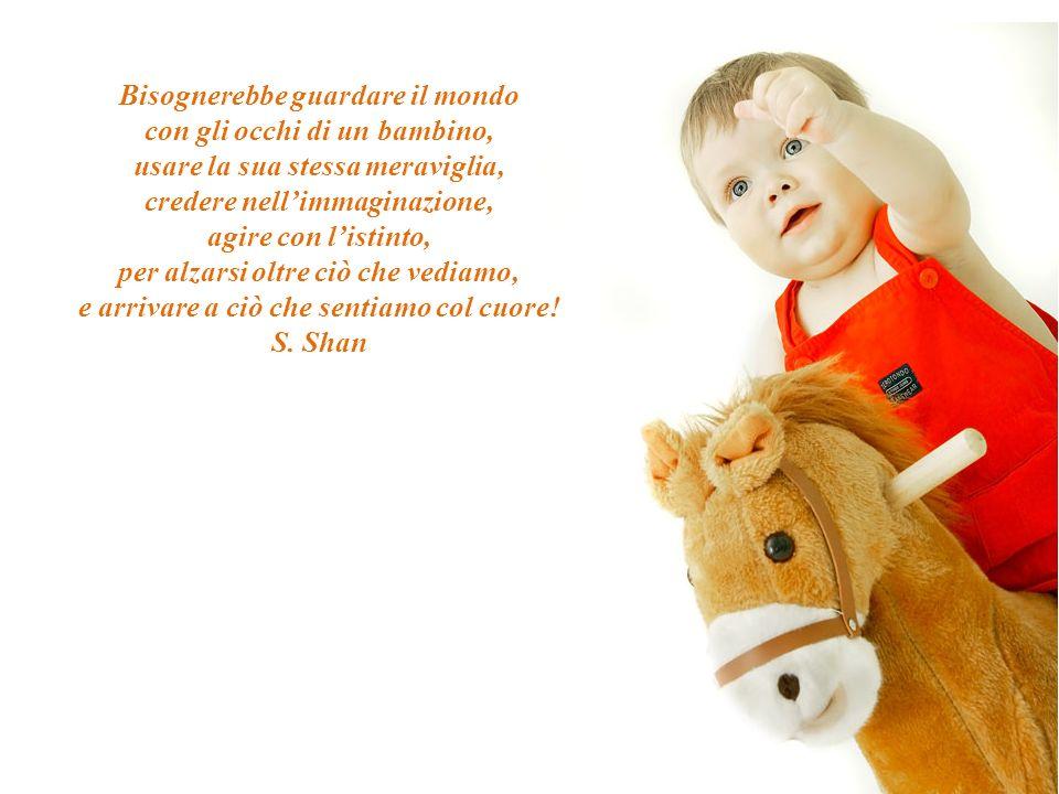 Se v'è per l'umanità una speranza di salvezza e di aiuto, questo aiuto non potrà venire che dal bambino, perché in lui si costruisce l'uomo. Maria Mon