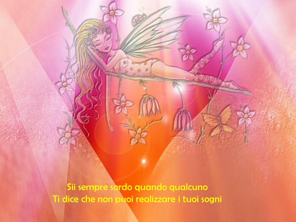 Quando insegui i tuoi sogni Quando insegui i tuoi sogni più felici si aprono porte anche là dove non c erano porte.