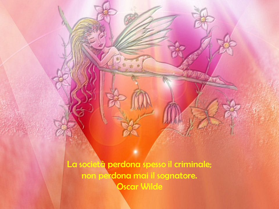 La società perdona spesso il criminale; non perdona mai il sognatore. Oscar Wilde