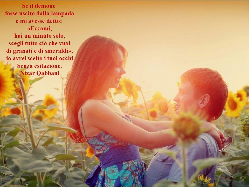 Se mi ami, amami tutta: non per zone di luce o dombra. Amami giorno; amami notte… E alba alla finestra aperta! Se mi ami, non mi ritagliare: amami tut