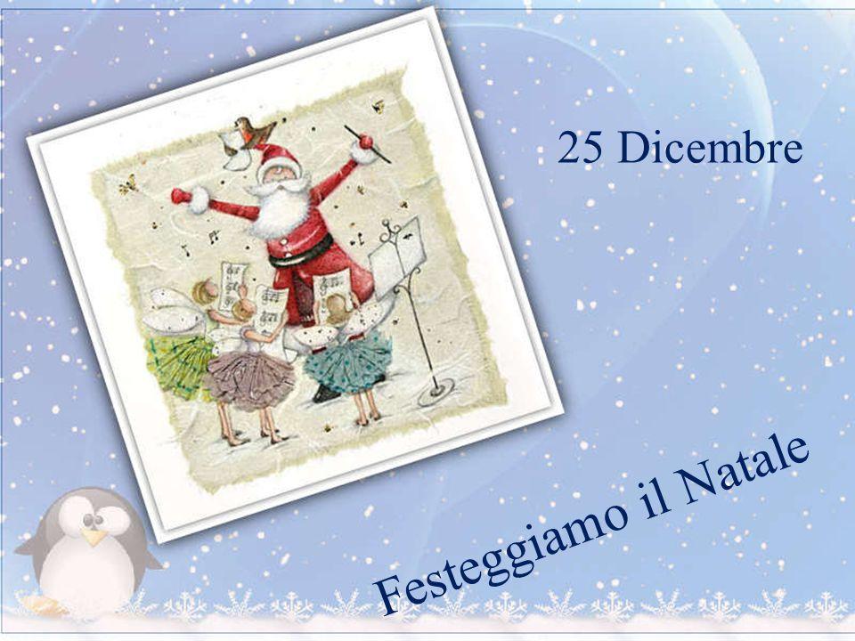 Festeggiamo il Natale 25 Dicembre