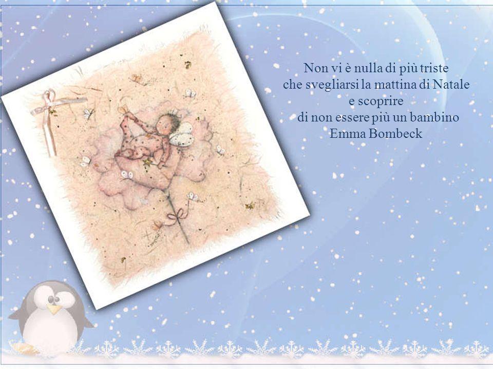 Il Natale muove una bacchetta magica sul mondo ed ecco tutto è più dolce e più bello. Norman Vincent Peale
