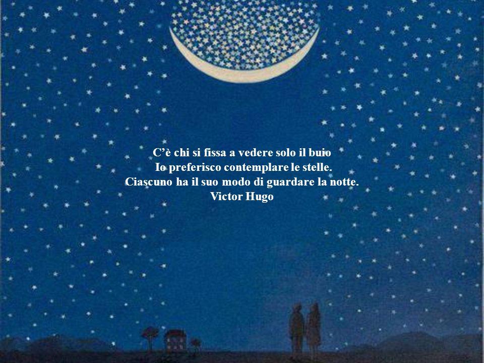 Siamo tutti in basso ma alcuni guardano le stelle. Oscar Wilde
