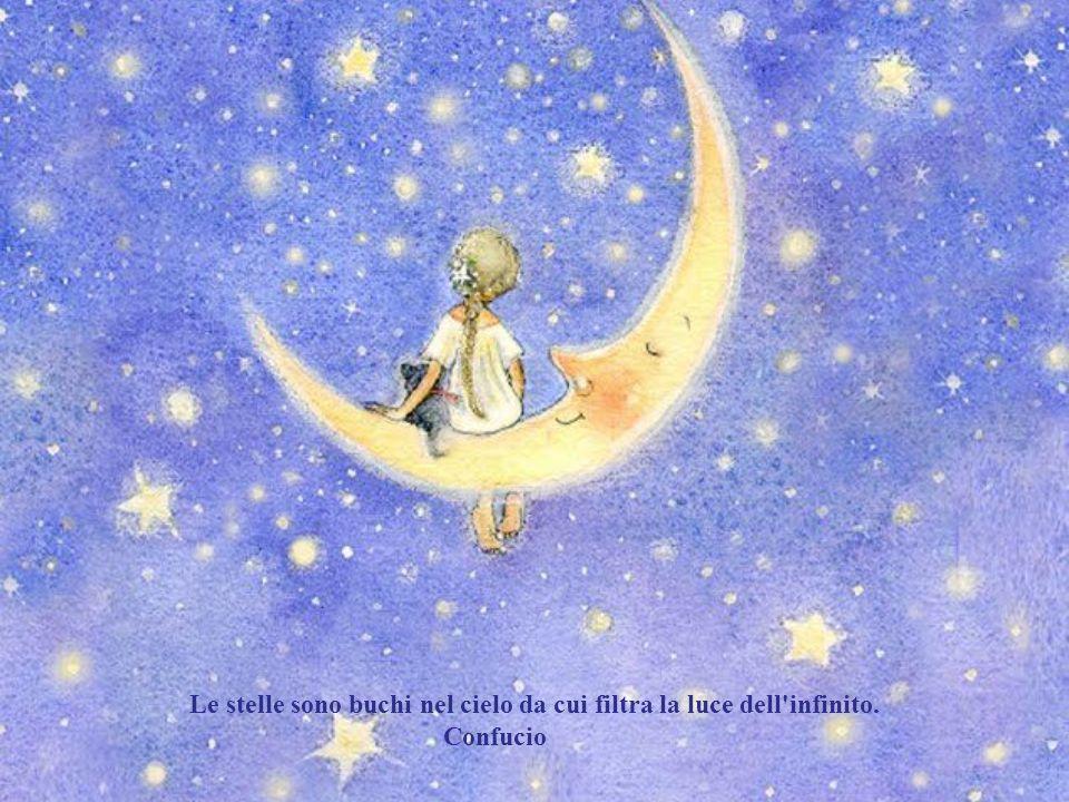 Cè chi si fissa a vedere solo il buio Io preferisco contemplare le stelle. Ciascuno ha il suo modo di guardare la notte. Victor Hugo