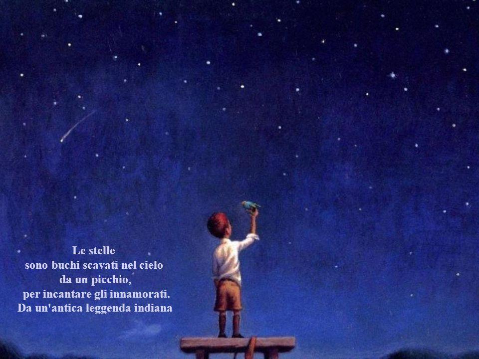 Le stelle sono buchi scavati nel cielo da un picchio, per incantare gli innamorati.