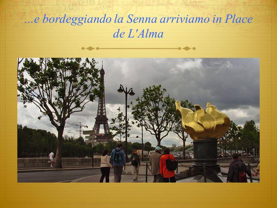 ...e bordeggiando la Senna arriviamo in Place de L Alma