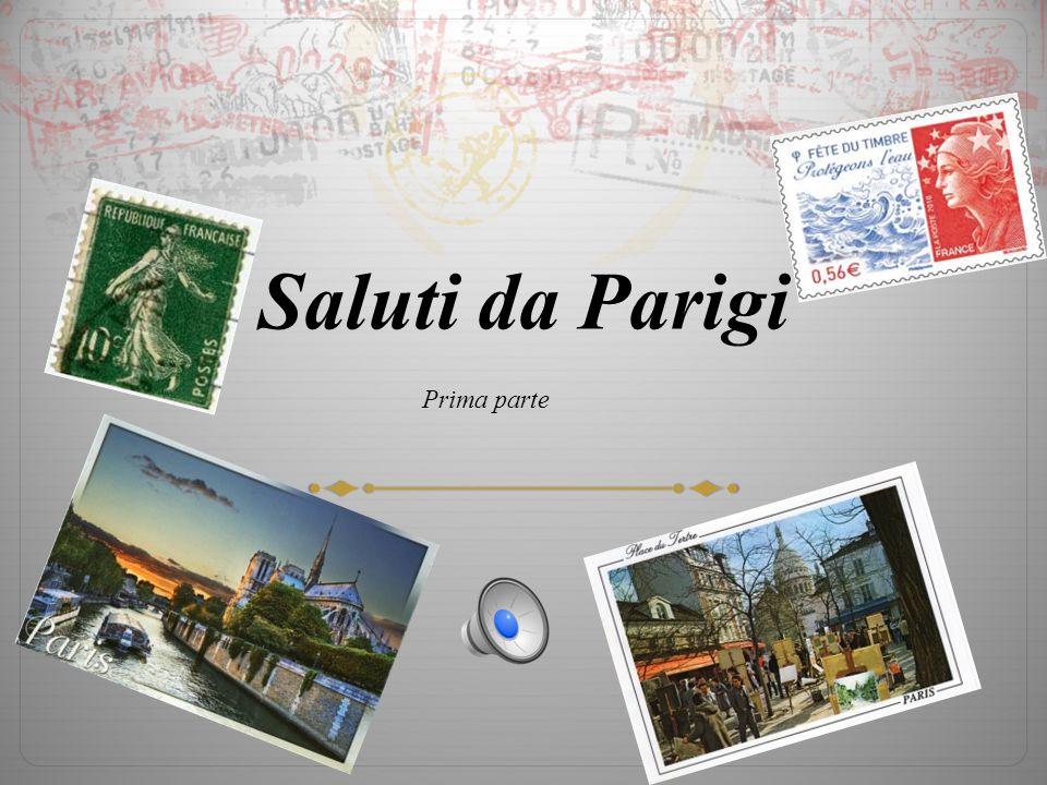Saluti da Parigi Prima parte