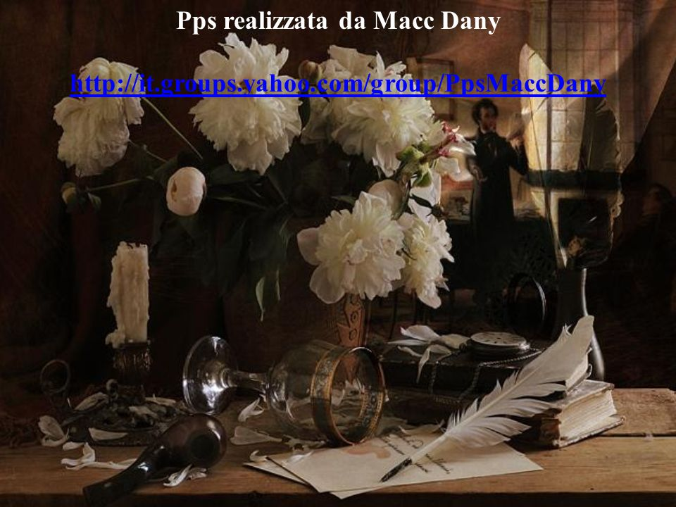 Pps realizzata da Macc Dany http://it.groups.yahoo.com/group/PpsMaccDany