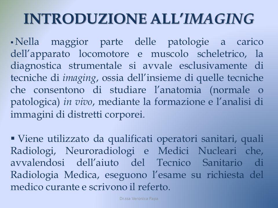 LIMMAGINE RADIOGRAFICA Dr.ssa Veronica Papa Limmagine radiografica è, quindi, la risultante del passaggio di fotoni attraverso il distretto corporeo da analizzare.