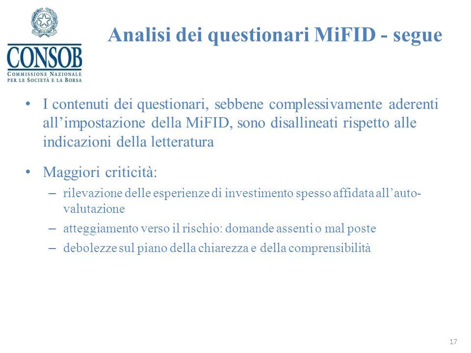 I contenuti dei questionari, sebbene complessivamente aderenti allimpostazione della MiFID, sono disallineati rispetto alle indicazioni della letterat