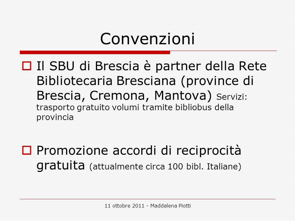 11 ottobre 2011 - Maddalena Piotti Convenzioni Il SBU di Brescia è partner della Rete Bibliotecaria Bresciana (province di Brescia, Cremona, Mantova)