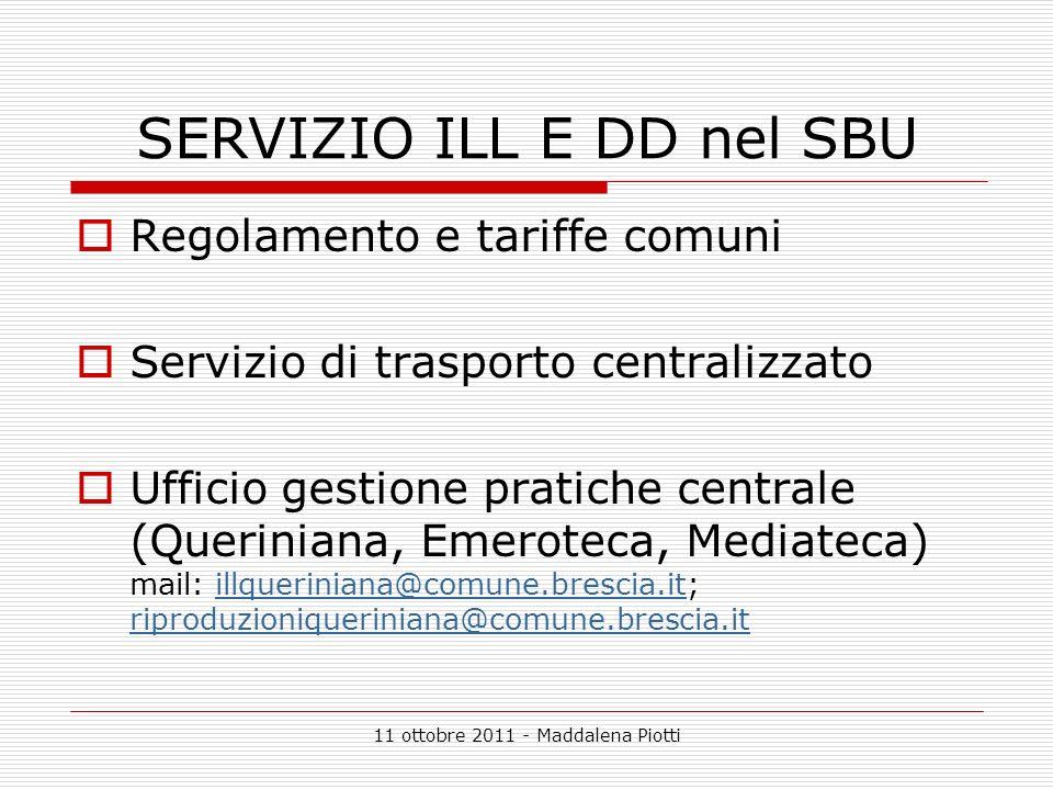 11 ottobre 2011 - Maddalena Piotti SERVIZIO ILL E DD nel SBU Regolamento e tariffe comuni Servizio di trasporto centralizzato Ufficio gestione pratich