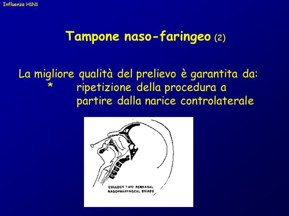 Tampone naso-faringeo (2) La migliore qualità del prelievo è garantita da: *ripetizione della procedura a partire dalla narice controlaterale Influenz