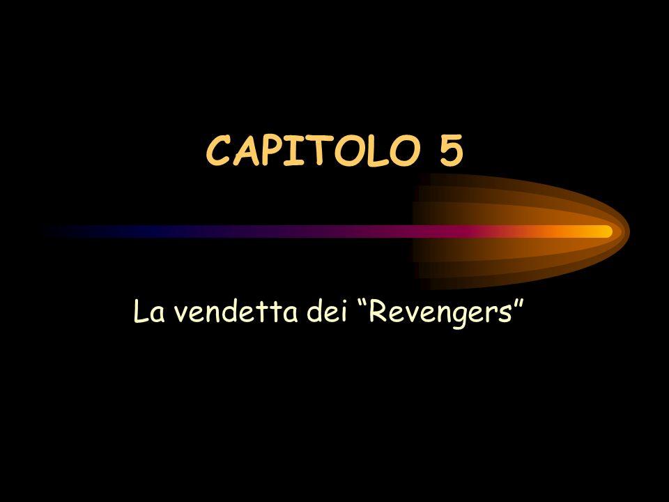 CAPITOLO 5 La vendetta dei Revengers