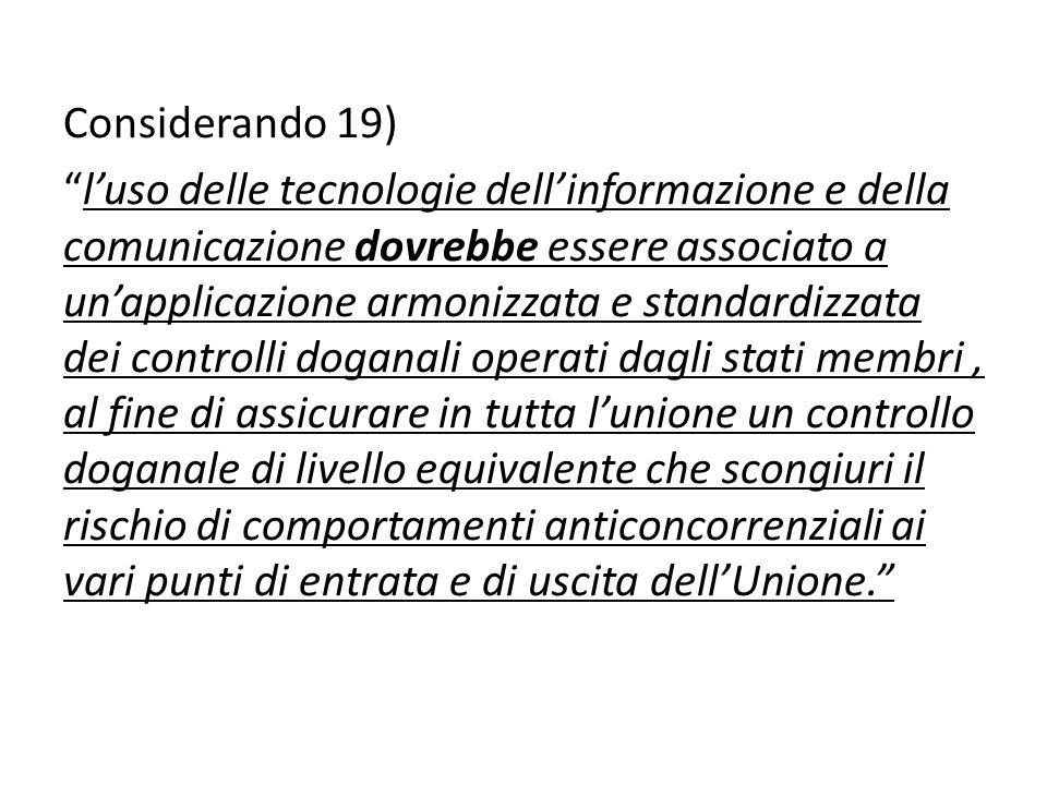 Considerando 19) luso delle tecnologie dellinformazione e della comunicazione dovrebbe essere associato a unapplicazione armonizzata e standardizzata