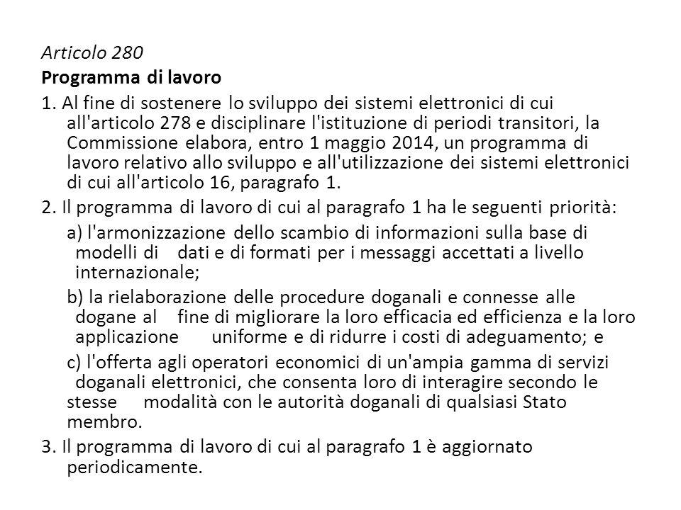 Articolo 280 Programma di lavoro 1. Al fine di sostenere lo sviluppo dei sistemi elettronici di cui all'articolo 278 e disciplinare l'istituzione di p