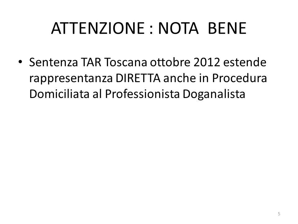 ATTENZIONE : NOTA BENE Sentenza TAR Toscana ottobre 2012 estende rappresentanza DIRETTA anche in Procedura Domiciliata al Professionista Doganalista 5