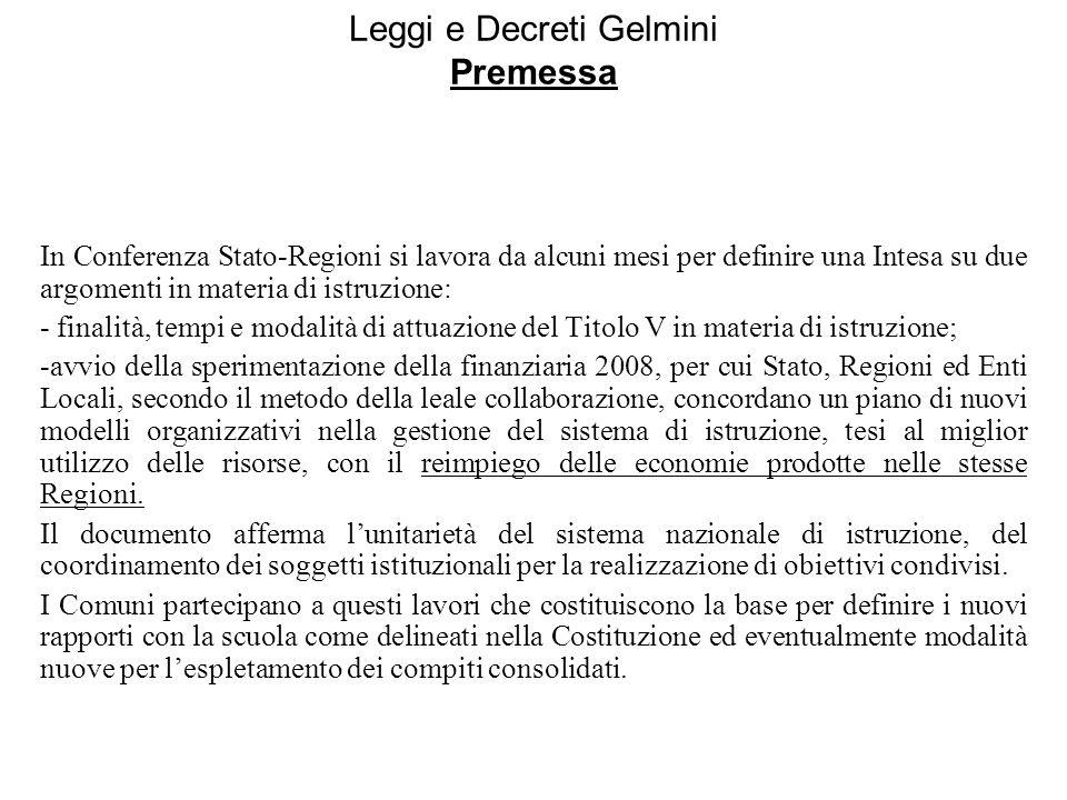 Leggi e Decreti Gelmini Premessa In Conferenza Stato-Regioni si lavora da alcuni mesi per definire una Intesa su due argomenti in materia di istruzion
