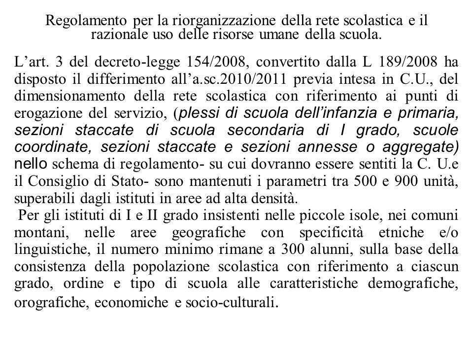 Regolamento per la riorganizzazione della rete scolastica e il razionale uso delle risorse umane della scuola. Lart. 3 del decreto-legge 154/2008, con