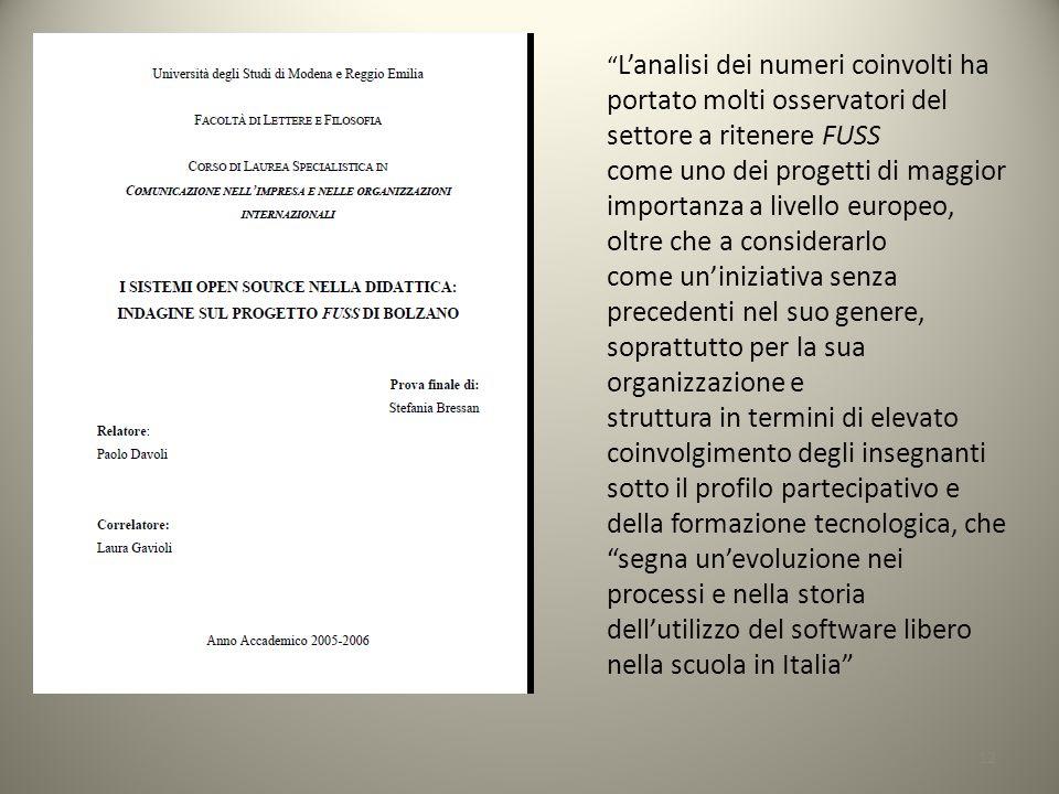 12 Lanalisi dei numeri coinvolti ha portato molti osservatori del settore a ritenere FUSS come uno dei progetti di maggior importanza a livello europe