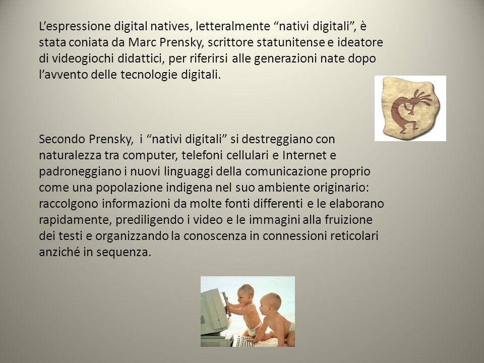 Lespressione digital natives, letteralmente nativi digitali, è stata coniata da Marc Prensky, scrittore statunitense e ideatore di videogiochi didatti